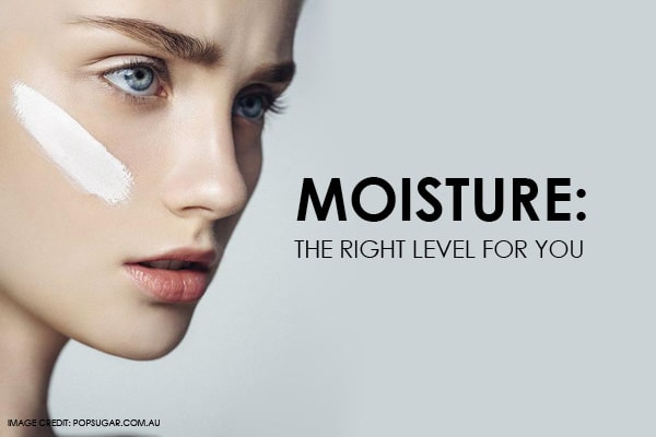 Moisture: The right level for you